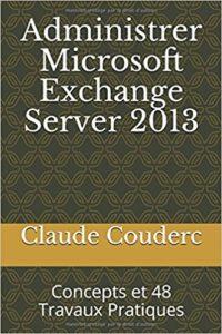 Livre Exchange Server 2013: Concepts et 48 Travaux Pratiques