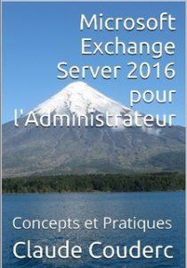 Microsoft Exchange Server 2016 pour l'Administrateur, Concepts et Pratiques